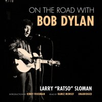 On the Road with Bob Dylan - Larry Sloman - audiobook