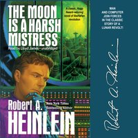 Moon is a Harsh Mistress - Robert A. Heinlein - audiobook