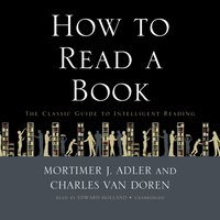 How to Read a Book - Mortimer J. Adler - audiobook