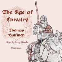 Age of Chivalry - Thomas Bulfinch - audiobook