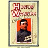 Honus Wagner - Dennis DeValeria - audiobook