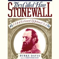 They Called Him Stonewall - Burke Davis - audiobook