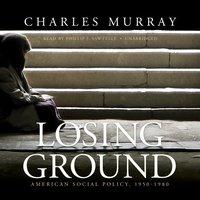 Losing Ground - Charles Murray - audiobook
