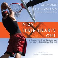 Play Their Hearts Out - George Dohrmann - audiobook