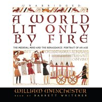 World Lit Only by Fire - William Manchester - audiobook