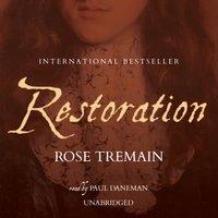 Restoration - Rose Tremain - audiobook