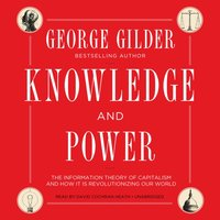 Knowledge and Power - George Gilder - audiobook