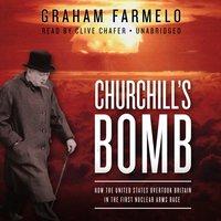 Churchill's Bomb - Graham Farmelo - audiobook