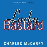 Lucky Bastard - Charles McCarry - audiobook