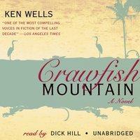 Crawfish Mountain - Ken Wells - audiobook