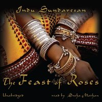 Feast of Roses - Indu Sundaresan - audiobook