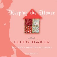 Keeping the House - Ellen Baker - audiobook