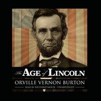 Age of Lincoln - Orville Vernon Burton - audiobook