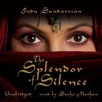 Splendor of Silence - Indu Sundaresan - audiobook