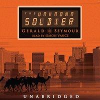 Unknown Soldier - Gerald Seymour - audiobook