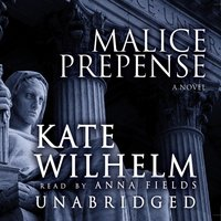 Malice Prepense - Kate Wilhelm - audiobook