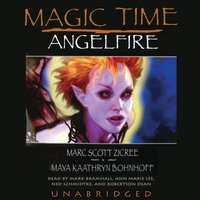 Magic Time: Angelfire - Maya Kaathryn Bohnhoff - audiobook