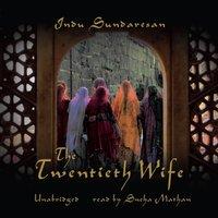 Twentieth Wife - Indu Sundaresan - audiobook