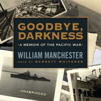 Goodbye, Darkness - William Manchester - audiobook