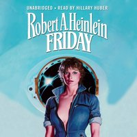Friday - Robert A. Heinlein - audiobook