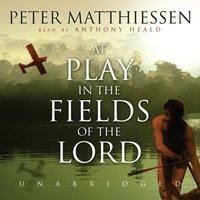 At Play in the Fields of the Lord - Peter Matthiessen - audiobook