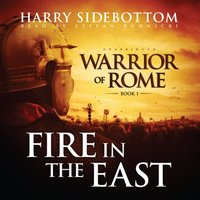 Fire in the East - Harry Sidebottom - audiobook