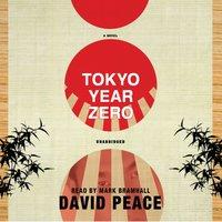 Tokyo Year Zero - David Peace - audiobook