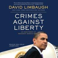 Crimes against Liberty - David Limbaugh - audiobook