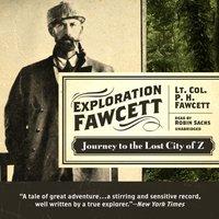 Exploration Fawcett - Lt. Col. P. H. Fawcett - audiobook