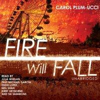 Fire Will Fall - Carol Plum-Ucci - audiobook