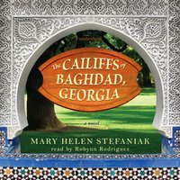 Cailiffs of Baghdad, Georgia - Mary Helen Stefaniak - audiobook