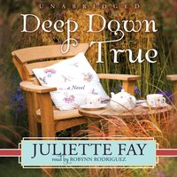 Deep Down True - Juliette Fay - audiobook