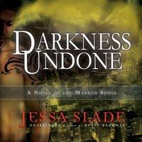 Darkness Undone - Jessa Slade - audiobook