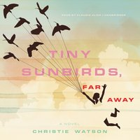 Tiny Sunbirds, Far Away - Christie Watson - audiobook