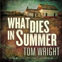What Dies in Summer - Tom Wright - audiobook