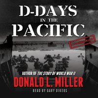 D-Days in the Pacific - Donald L. Miller - audiobook