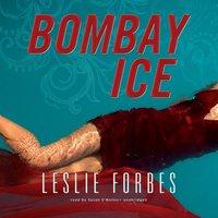 Bombay Ice - Leslie Forbes - audiobook