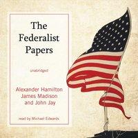 Federalist Papers - Alexander Hamilton - audiobook