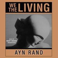 We the Living - Ayn Rand - audiobook