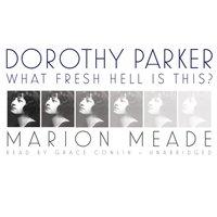 Dorothy Parker - Marion Meade - audiobook