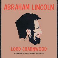 Abraham Lincoln - Lord Charnwood - audiobook
