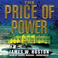 Price of Power - James W. Huston - audiobook
