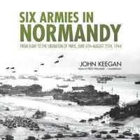 Six Armies in Normandy - John Keegan - audiobook