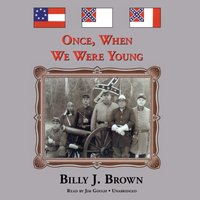 Once, When We Were Young - Billy J. Brown - audiobook