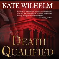 Death Qualified - Kate Wilhelm - audiobook