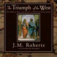 Triumph of the West - J. M. Roberts - audiobook