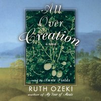All Over Creation - Ruth Ozeki - audiobook