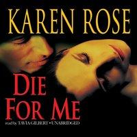 Die for Me - Karen Rose - audiobook