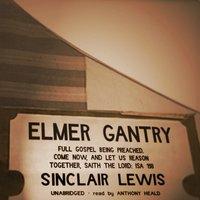 Elmer Gantry - Sinclair Lewis - audiobook
