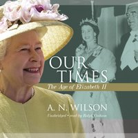 Our Times - A. N. Wilson - audiobook